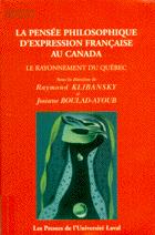 La pensée philosophique d'expression française au Canada