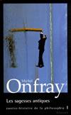 Onfray - Les sagesses antiques